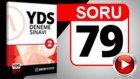 SORU 79 YDS Anlatımı Bozan Cümleyi Bulmak Sorusu ve Çözümü