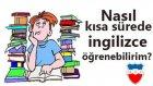 Nasıl kısa sürede ingilizce öğrenebilirim?