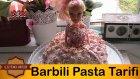 Barbili Pasta Tarifi   Barbie Yaş Pasta Tarifi