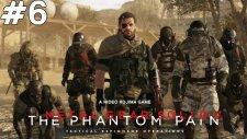 Metal Gear Solid V The Phantom Pain - KÖPEĞİM OLDU - Bölüm 6