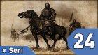 Mount&Blade Warband Günlükleri - 24. Bölüm #Türkçe