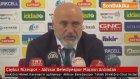 Çaykur Rizespor - Akhisar Belediyespor Maçının Ardından