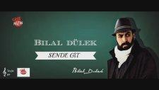 Bilal Dülek - Sende Git