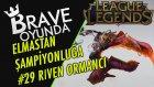KANSERLETEN Ormancı Riven | Elmastan Şampiyonluğa #29 | League of Legends