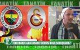 Fenerbahçe  Galatasaray Derbisi Nasıl Sonuçlanır  Sokak Röportajı
