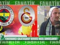 Fenerbahçe - Galatasaray Derbisi Nasıl Sonuçlanır? - Sokak Röportajı
