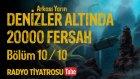 Arkası Yarın ~ Denizler Altında 20000 Fersah • Bölüm 10 / 10 (Radyo Tiyatrosu)