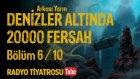 Arkası Yarın ~ Denizler Altında 20000 Fersah • Bölüm 6 / 10 (Radyo Tiyatrosu)