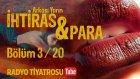 Arkası Yarın ~ İhtiras • Bölüm 3 / 20 (Radyo Tiyatrosu)