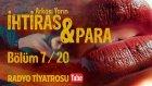 Arkası Yarın ~ İhtiras • Bölüm 7 / 20 (Radyo Tiyatrosu)