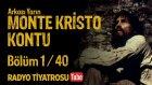 Arkası Yarın ~ Monte Kristo Kontu • Bölüm 1 / 40 (Radyo Tiyatrosu)