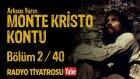 Arkası Yarın ~ Monte Kristo Kontu • Bölüm 2 / 40 (Radyo Tiyatrosu)