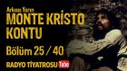 Arkası Yarın ~ Monte Kristo Kontu • Bölüm 25 / 40 (Radyo Tiyatrosu)