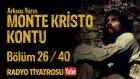 Arkası Yarın ~ Monte Kristo Kontu • Bölüm 26 / 40 (Radyo Tiyatrosu)