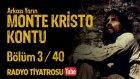 Arkası Yarın ~ Monte Kristo Kontu • Bölüm 3 / 40 (Radyo Tiyatrosu)