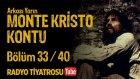 Arkası Yarın ~ Monte Kristo Kontu • Bölüm 33 / 40 (Radyo Tiyatrosu)