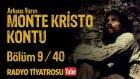 Arkası Yarın ~ Monte Kristo Kontu • Bölüm 9 / 40 (Radyo Tiyatrosu)