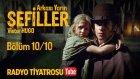 Arkası Yarın ~ SEFİLLER • Bölüm 10 / 10 (Radyo Tiyatrosu)
