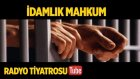 Radyo Tiyatorosu ~ İdamlık Mahkum (Sesli Kitap)