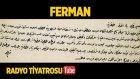 Radyo Tiyatorsu ~ Ferman (Sesli Kitap)