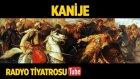 Radyo Tiyatorsu ~ Kanije (Sesli Kitap)