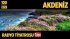 Radyo Tiyatrosu ~ Akdeniz (100 Temel Eser Sesli Kitap)