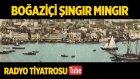 Radyo Tiyatrosu ~ Boğaziçi Şıngır Mıngır (Sesli Kitap)