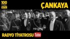 Radyo Tiyatrosu ~ Çankaya (100 Temel Eser Sesli Kitap)