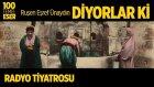 Radyo Tiyatrosu ~ Diyolar Ki (100 Temel Eser Sesli Kitap)