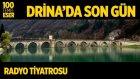 Radyo Tiyatrosu ~ Drina'da Son Gün (100 Temel Eser Sesli Kitap)