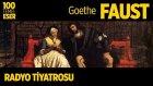 Radyo Tiyatrosu ~ Faust (100 Temel Eser Sesli Kitap)