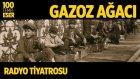 Radyo Tiyatrosu ~ Gazoz Ağacı (100 Temel Eser Sesli Kitap)