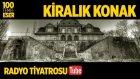 Radyo Tiyatrosu ~ Kiralık Konak (100 Temel Eser Sesli Kitap)
