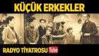 Radyo Tiyatrosu ~ Küçük Erkekler (Sesli Kitap)