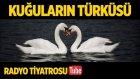 Radyo Tiyatrosu ~ Kuğuların Türküsü (Sesli Kitap)