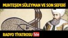 Radyo Tiyatrosu ~ Muhteşem Süleyman ve Son Seferi (Sesli Kitap)