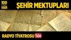 Radyo Tiyatrosu ~ Şehir Mektupları (100 Temel Eser Sesli Kitap)
