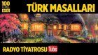 Radyo Tiyatrosu ~ Türk Masalları (100 Temel Eser Sesli Kitap)