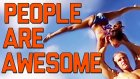 FailArmy Presents: People Are Awesome