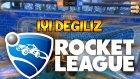ÇOK İYİ DEĞİLİZ DEDİK! - Rocket League
