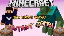 MİNİ MUTANT ZOMBİ - Minecraft Tek Komut Bloğu