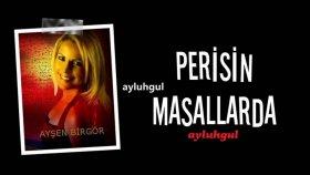 Ayşen Birgör - Perisin Masallarda