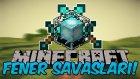 Minecraft FENER SAVAŞLARI !! #2 - KARŞI TAKIM SİNİRLERİMİ HOPLATIYOR!