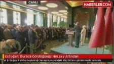 Erdoğan: Burada Gördüğünüz Her Şey Altından