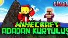 Minecraft - KAYIP ADA! - ADADAN KURTULUŞ! : FİNAL