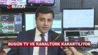 Selahattin Demirtaş'tan Bugün Tv Kanaltürk Ziyareti