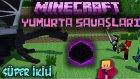SÜPER İKİLİ! - Minecraft YUMURTA SAVAŞLARI! w/Ahmet Aga