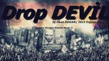 Dj Okan Dogan - Drop Devil 2015 ( Promo Orjınal Mıx )