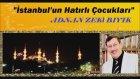 İstanbul'un Hatırlı ÇocuklarıAdnan Zeki Bıyık