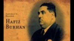 Hafız Burhan-Hani Ya Sen Benimdin Niye Döndün Sözünden (Kürdili Hicazkâr)r.g.